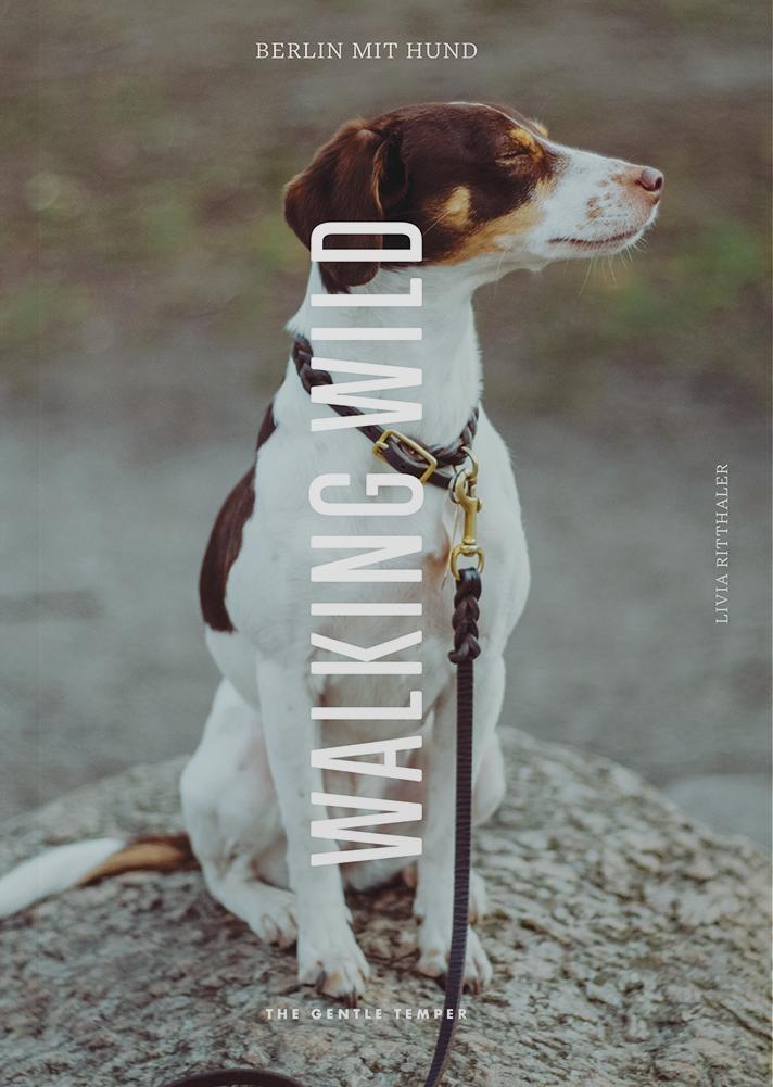 The Gentle Temper | Walking Wild - Berlin mit Hund